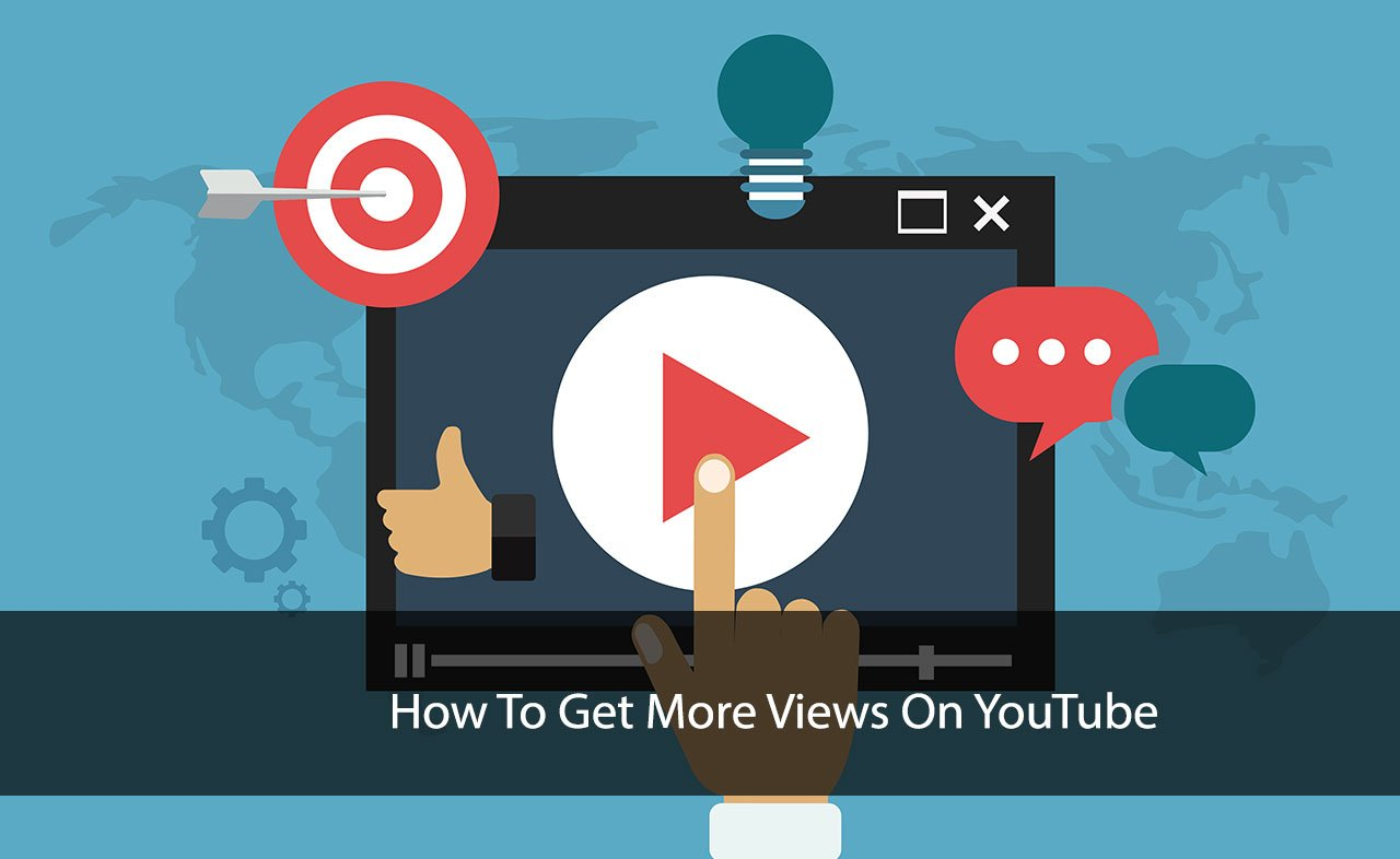 How To Get More Views On YouTube