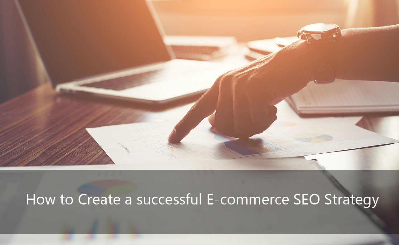 Create a Successful E-Commerce SEO Strategy